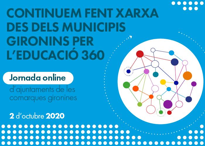 Continuem fent xarxa, des dels municipis gironins, per l'Educació 360. Inscriu-t'hi!