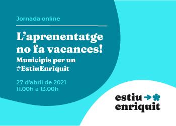 Crida Educació 360: L'aprenentatge no fa vacances! – Municipis per un #EstiuEnriquit. Inscriu-t'hi!